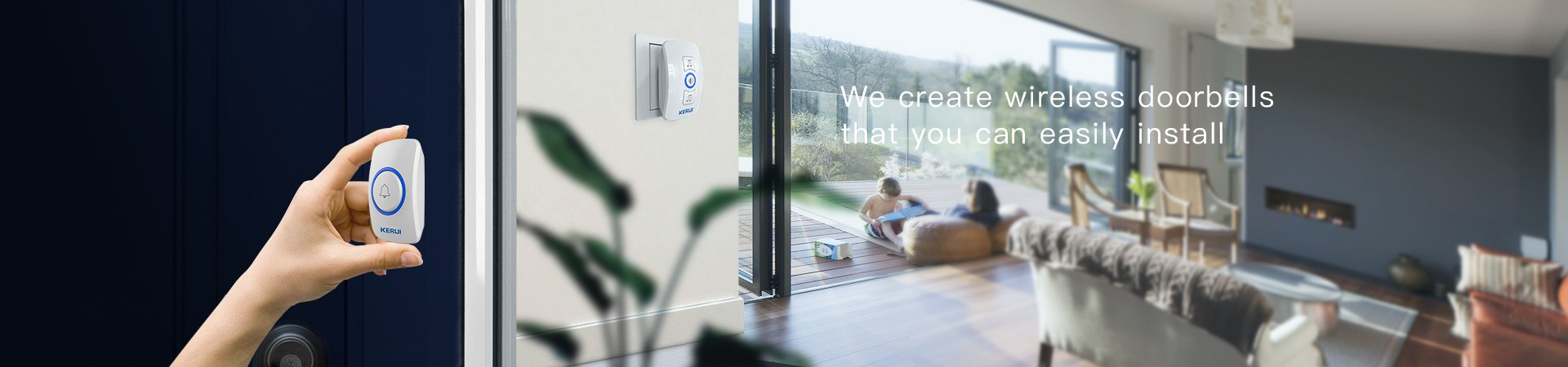 We create wireless doorbells that you can easily install